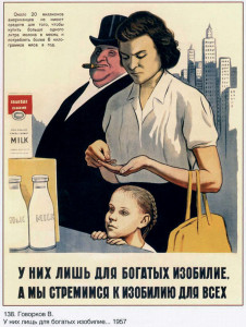 One from 1957 which criticizes capitalism for leaving the poor without even basic necessities, like milk.