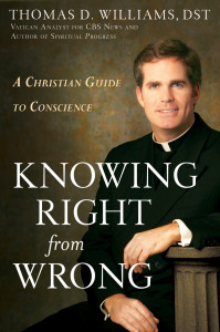 Father Thomas Williams' book, Knowing Right From Wrong.