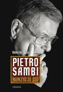 Valerio Lessi Pietro Sambi God's Nuncio Siena, Cantagalli, 2013,  234 pages