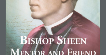 """""""Bishop Fulton J. Sheen - Mentor and Friend"""" by Hilary Franco."""