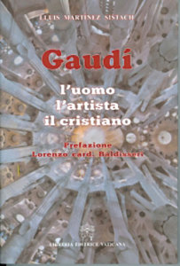 'Gaudi, the Man, the Artist, the Christian',  by Lluis Martinez Cardinal Sistach.