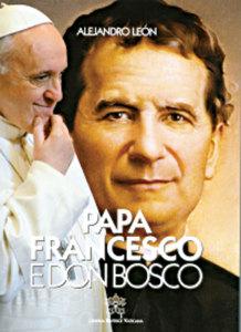 Papa Francesco e Don Bosco - By Alejandro Leon.