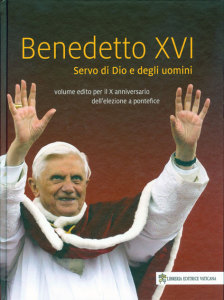 BENEDICT XVI Servant of God and of Men Vatican Publishing House 2015, Pages 170, Price: €26.00 (If you are an English-language publisher and would like to co-publish this book in English, please contact us)